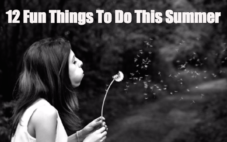 12 Fun Things To Do This Summer